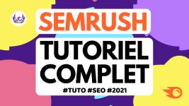 Tutoriel Semrush complet